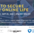 Panelist Discussion: How to Secure Your Online Life